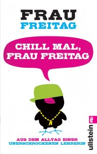 """""""Chill mal Frau Freitag"""""""