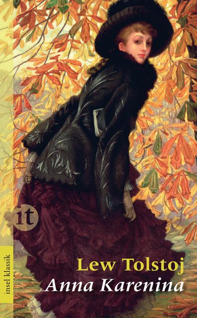 Vielleicht Tolstojs berühmtester Wälzer: Anna Karenina. Bild: Suhrkamp/Insel Verlag